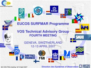 EUCOS SURFMAR Programme VOS Technical Advisory Group FOURTH MEETING GENEVA, SWIZTHERLAND