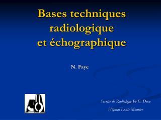 Bases techniques radiologique et  chographique