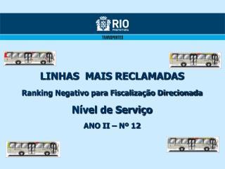 LINHAS  MAIS RECLAMADAS Ranking Negativo para Fiscalização Direcionada Nível de Serviço