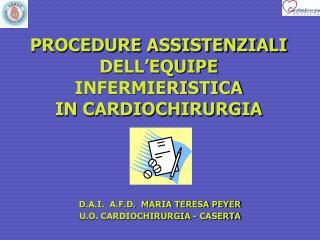 PROCEDURE ASSISTENZIALI DELL'EQUIPE INFERMIERISTICA  IN CARDIOCHIRURGIA