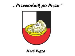 """"""" Przewodnik po Piszu """""""