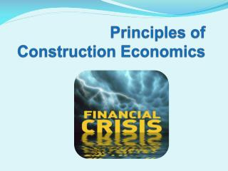 Principles of Construction Economics