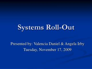 Systems Roll-Out