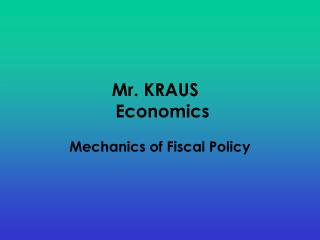 Mr. KRAUS  Economics