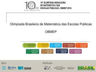 Olimpíada Brasileira de Matemática das Escolas Públicas OBMEP