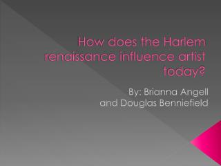 How does the Harlem renaissance influence artist today?