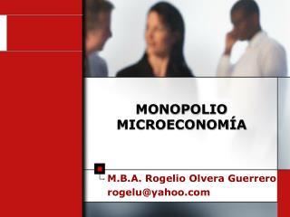 MONOPOLIO MICROECONOMÍA