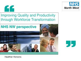 Improving Quality and Productivity through Workforce Transformation