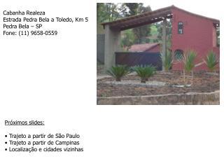 Cabanha Realeza Estrada Pedra Bela a Toledo, Km 5 Pedra Bela – SP Fone: (11) 9658-0559