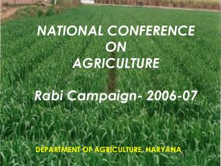 NATIONAL CONFERENCE  ON  AGRICULTURE Rabi Campaign- 2006-07