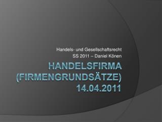 Handelsfirma Firmengrunds tze 14.04.2011