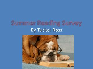 Summer Reading Survey By Tucker Ross