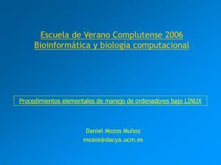 Escuela de Verano Complutense 2006 Bioinform�tica y biolog�a computacional