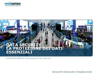 DATA SECURITY  LA PROTEZIONE DEI DATI ESSENZIALI