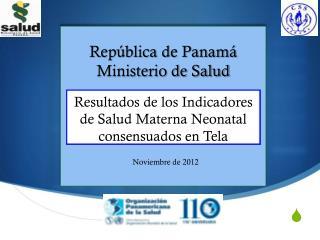 Resultados de los Indicadores de Salud Materna Neonatal consensuados en Tela