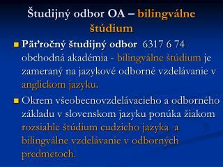 Študijný odbor OA –  bilingválne štúdium