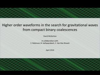 Higher order waveforms in the search for gravitational waves from compact binary coalescences