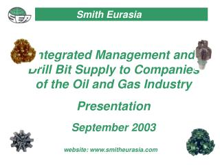 Integrated Management and Drill Bit Supply to Companies of the Oil and Gas Industry Presentation September 2003
