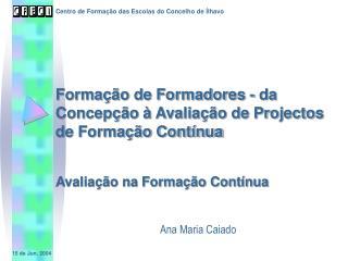 Formação de Formadores -  da Concepção à Avaliação de Projectos de Formação Contínua