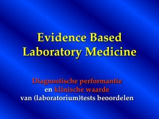 Evidence Based Laboratory Medicine