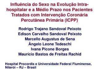 Rodrigo Trajano Sandoval Peixoto Edison Carvalho Sandoval Peixoto Marcello Augustus de Sena