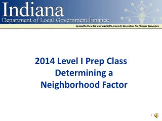 2014 Level I Prep Class Determining a  Neighborhood Factor