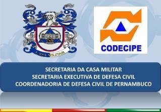 SECRETARIA DA CASA MILITAR SECRETARIA EXECUTIVA DE DEFESA CIVIL