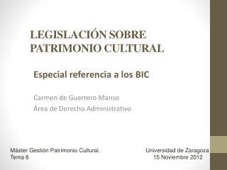 LEGISLACIÓN SOBRE PATRIMONIO CULTURAL