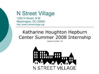 N Street Village 1333 N Street, N.W Washington, DC 20005 nstreetvillage/