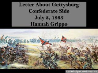 Letter About Gettysburg Confederate Side  July 3, 1863 Hannah  Grippo
