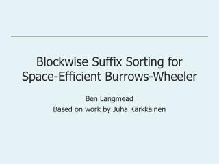 Blockwise Suffix Sorting for Space-Efficient Burrows-Wheeler