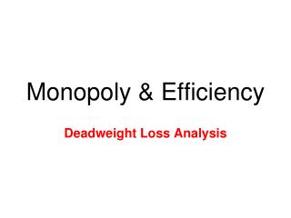 Monopoly & Efficiency