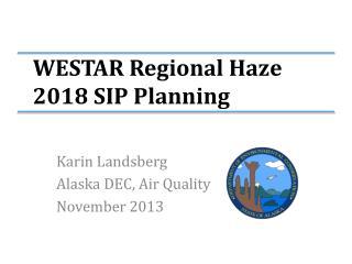 WESTAR Regional Haze  2018 SIP Planning