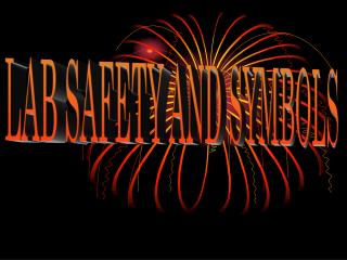 LAB SAFETY AND SYMBOLS
