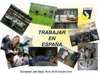 European Job Days ,  Porto 29-30 Octubre 2013