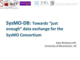 """SysMO-DB:  Towards """"just enough"""" data exchange for the SysMO Consortium"""
