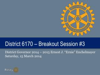 District 6170 – Breakout Session #3