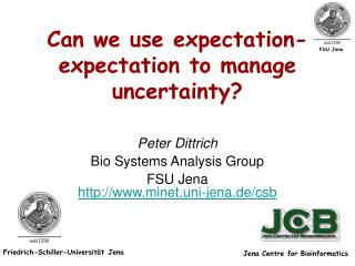 Can we use expectation-expectation to manage uncertainty?