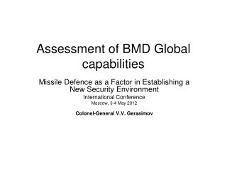 Assessment of BMD Global capabilities