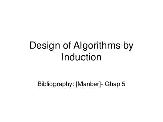 Design of Algorithms by Induction