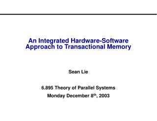 An Integrated Hardware-Software Approach to Transactional Memory