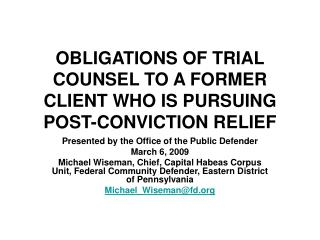 OBLIGATIONS OF TRIAL COUNSEL TO A FORMER CLIENT WHO IS PURSUING POST-CONVICTION RELIEF
