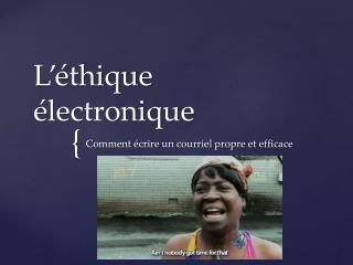 L'éthique  électronique