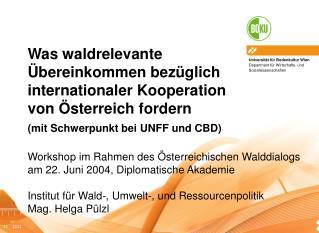 Workshop im Rahmen des �sterreichischen Walddialogs am 22. Juni 2004, Diplomatische Akademie