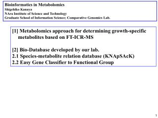 Bioinformatics in Metabolomics Shigehiko Kanaya NAra Institute of Science and Technology