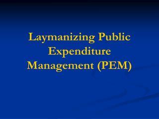 Laymanizing Public Expenditure Management (PEM)