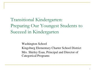Transitional Kindergarten: Preparing Our Youngest Students to Succeed in Kindergarten