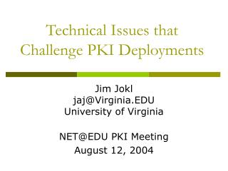 Technical Issues that Challenge PKI Deployments