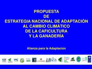 PROPUESTA  DE ESTRATEGIA NACIONAL DE ADAPTACIÓN AL CAMBIO CLIMÁTICO DE LA CAFICULTURA