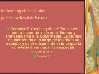 Rothenburg ob der Tauber   pueblo medieval de Baviera.